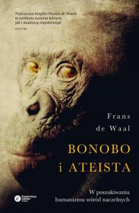 Bonobo i ateista W poszukiwaniu humanizmu wśród naczelnych - de Waal Frans | mała okładka