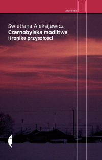 Czarnobylska modlitwa Kronika przyszłości - Aleksijewicz Swietłana | mała okładka