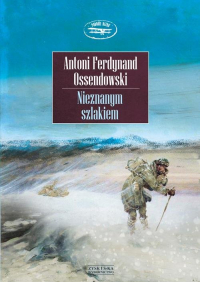 Nieznanym szlakiem - Ossendowski Antoni Ferdynand | mała okładka