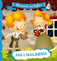 Opowiedz mi bajkę Jaś i Małgosia -  | mała okładka