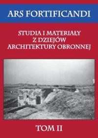 Ars fortificandi Studia i materiały z dziejów architektury obronnej Tom 2 - zbiorowa Praca | mała okładka