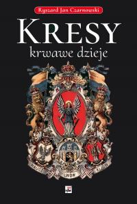 Kresy krwawe dzieje - Czarnowski Ryszard Jan | mała okładka