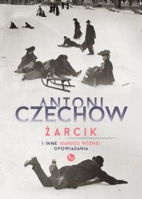 Żarcik i inne (bardzo różne) opowiadania - Antoni Czechow   mała okładka