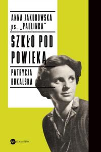 Szkło pod powieką - Jakubowska Anna, Bukalska Patrycja | mała okładka