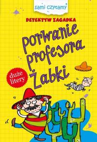 Detektyw zagadka Porwanie profesora Żabki - Iwona Czarkowska | mała okładka
