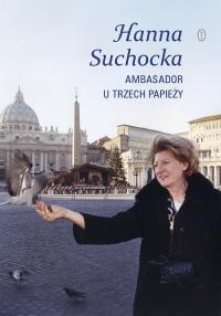 Ambasador u trzech papieży - Hanna Suchocka   mała okładka