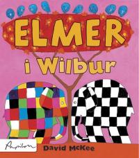 Elmer i Wilbur - David McKee | mała okładka