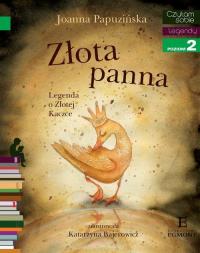 Czytam sobie Złota panna Legenda o Złotej Kaczce poziom 2 - Joanna Papuzińska | mała okładka