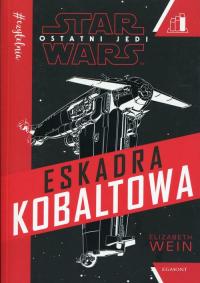 Star Wars Ostatni Jedi Eskadra Kobaltowa Seria czerwona - Elizabeth Wein | mała okładka