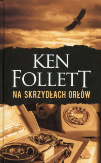Na skrzydłach orłów - Ken Follett   mała okładka