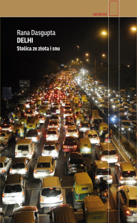 Delhi Stolica ze złota i snu - Rana Dasgupta | mała okładka