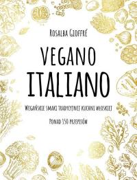 Vegano Italiano Wegańskie smaki włoskiej kuchni - Rosalba Gioffre | mała okładka