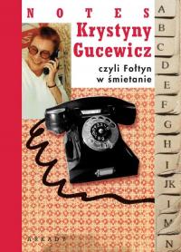 Notes Krystyny Gucewicz czyli Fołtyn w śmietanie - Krystyna Gucewicz | mała okładka