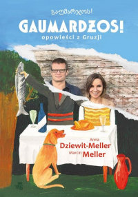 Gaumardżos - Dziewit-Meller Anna, Meller Marcin | mała okładka