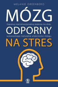 Mózg odporny na stres - Melanie Greenberg   mała okładka