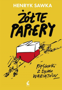 Żółte papiery Rysunki z domu wariatów - Henryk Sawka | mała okładka