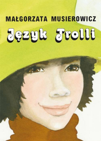 Język Trolli - Małgorzata Musierowicz   mała okładka