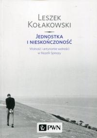 Jednostka i nieskończoność Wolność i antynomie wolności w filozofii Spinozy - Leszek Kołakowski | mała okładka