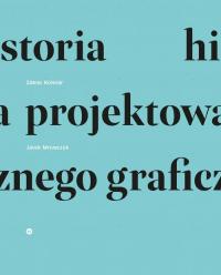 Historia projektowania graficznego - Kolesar Zdeno, Mrowczyk Jacek | mała okładka