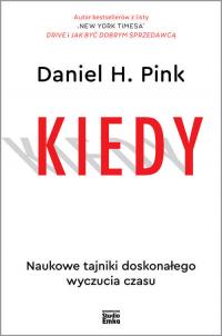 Kiedy Naukowe tajniki doskonałego wyczucia czasu - Pink Daniel H. | mała okładka