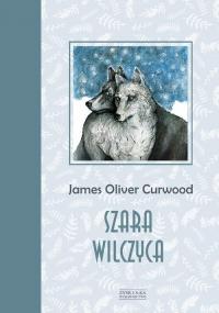 Szara wilczyca - Curwood James Oliver | mała okładka