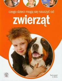 Czego dzieci mogą się nauczyć od zwierząt - Anna Jankowska | mała okładka