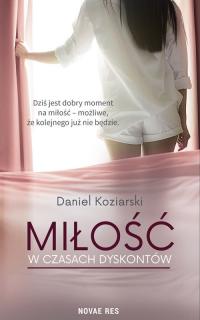 Miłość w czasach dyskontów - Daniel Koziarski | mała okładka