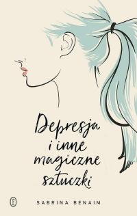 Depresja i inne magiczne sztuczki - Sabrina Benaim | mała okładka