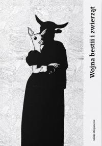 Wojna bestii i zwierząt - Maria Stiepanowa   mała okładka