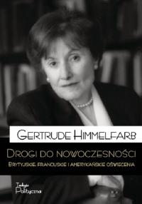 Drogi do nowoczesności Brytyjskie, francuskie i amerykańskie Oświecenia - Himmelfarb Gertrude | mała okładka