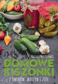 Domowe kiszonki z owoców warzyw i ziół - Magdalena Pieńkos   mała okładka
