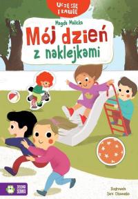 Uczę się i bawię Mój dzień z naklejkami - Magda Malicka | mała okładka