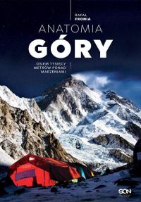 Anatomia Góry Osiem tysięcy metrów ponad marzeniami - Rafał Fronia | mała okładka