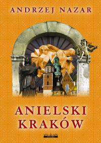 Anielski Kraków - Andrzej Nazar | mała okładka