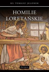 Homilie Loretańskie (10) - Tomasz Jelonek | mała okładka
