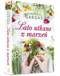 Lato utkane z marzeń - Gabriela Gargaś   mała okładka