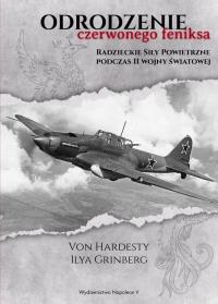 Odrodzenie czerwonego feniksa Radzieckie siły powietrzne podczas II wojny światowej - Hardesty Von, Grinberg Ilya   mała okładka