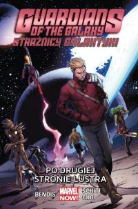 Strażnicy Galaktyki Po drugiej stronie lustra - Bendis Brian Michael, Cho Frank, Schiti Valerio   mała okładka