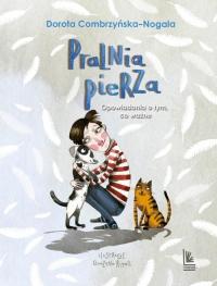 Pralnia pierza Opowiadania o tym, co ważne - Dorota Combrzyńska-Nogala   mała okładka