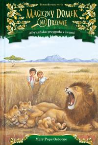 Magiczny domek na drzewie Afrykańska przygoda z lwami - Osborne Mary Pope | mała okładka