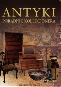 Antyki Poradnik kolekcjonera -  | mała okładka