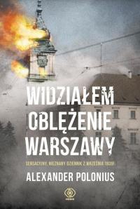 Widziałem oblężenie Warszawy - Alexander Polonius | mała okładka