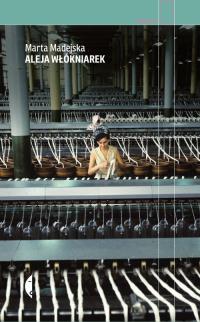 Aleja Włókniarek - Marta Madejska | mała okładka