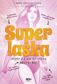 Super Laska Skończ z dietetyczną recydywą - Anna Gruszczyńska | mała okładka