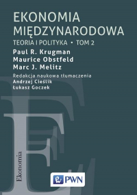 Ekonomia międzynarodowa Tom 2 Teoria i polityka - Krugman Paul R., Obstfeld Maurice, Melitz Mar | mała okładka