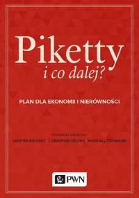 Piketty i co dalej? Plan do ekonomii i nierówności - Boushey Heather, DeLong J. Bradford, Steinbau | mała okładka