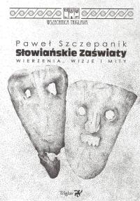 Słowiańskie zaświaty - Paweł Szczepanik   mała okładka