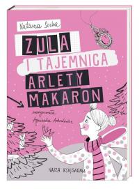 Zula i tajemnica Arlety Makaron - Natasza Socha | mała okładka