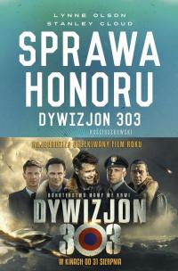 Sprawa honoru Dywizjon 303 Kościuszkowski: zapomniani bohaterowie II wojny Światowej - Olson Lynne, Clud Stanley W. | mała okładka