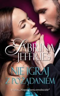 Nie igraj z pożądaniem - Sabrina Jeffries   mała okładka